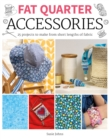 Fat Quarter: Accessories : 25 projects to make from short lengths of fabric - Book