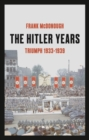 The Hitler Years, Volume 1: Triumph 1933-1939 - eBook