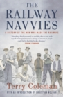 The Railway Navvies : A History of the Men who Made the Railways - Book