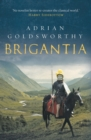 Brigantia : An authentic and action-packed historical adventure set in Roman Britain - Book