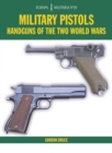 Military Pistols : Handguns of the Two World Wars - Book