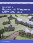 Creating A Napoleonic Wargames Army 1809-1815 - Book
