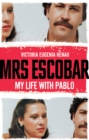 Mrs Escobar : My life with Pablo - Book