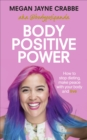 Body Positive Power : How to stop dieting, make peace with your body and live - Book