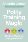 Potty Training Magic : The Fun Way to go Nappy-Free Fast - Book