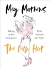 The New Hot : Taking on the Menopause with Attitude and Style - Book