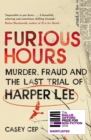 Furious Hours : Murder, Fraud and the Last Trial of Harper Lee - Book