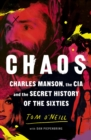 Chaos : Charles Manson, the CIA and the Secret History of the Sixties - Book