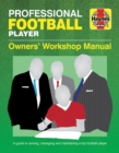 Professional Football Player Manual : A Guide to Owning, Managing and Maintaining a Top Football Player - Book