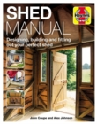 Shed Manual : Designing, building and fitting out your perfect shed - Book