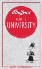 Bluffer's Guide to University : Instant Wit & Wisdom - Book