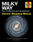 Milky Way Owners' Workshop Manual : An insight into the study of our home galaxy and our place in it - Book