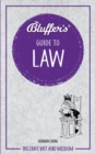 Bluffer's Guide to Law : Instant wit and wisdom - Book