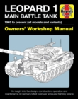 Leopard 1 Main Battle Tank : The Leopard 1 family of AFVs 1956 to 2011 - Book