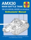 AMX30 Main Battle Tank Manual : The AMX30 family of vehicles, 1956 to 2018 - Book