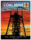 Coal Mine : History * Engineering * Technology * Safety - Book