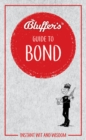 Bluffer's Guide to Bond : Instant wit and wisdom - Book