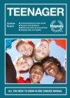 Teenager : All you need to know in one concise manual - Book