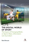 The Digital World of Sport : The Impact of Emerging Media on Sports News, Information and Journalism - eBook