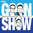 The Goon Show, Compendium 10 (series 9, Part 1) : The classic BBC radio comedy series - Book