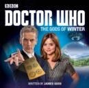 Doctor Who: The Gods of Winter : A 12th Doctor Audio Original - eAudiobook