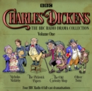 Charles Dickens: The BBC Radio Drama Collection: Volume One : Classic Drama from the BBC Radio Archive - Book