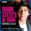 Mark Steel's In Town: Series 5 & 6 : The BBC Radio 4 comedy series - eAudiobook