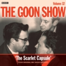 The Goon Show: Volume 32 : Four episodes of the classic BBC radio comedy - Book