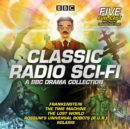 Classic Radio Sci-Fi: BBC Drama Collection : Five BBC Radio Full-Cast Dramatisations - Book