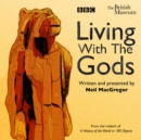 Living With The Gods : The BBC Radio 4 series - Book