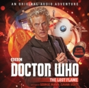 Doctor Who: The Lost Flame : 12th Doctor Audio Original - Book