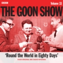 The Goon Show: Volume 33 : Four episodes of the anarchic BBC radio comedy - Book