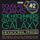 The Hitchhiker's Guide to the Galaxy: Hexagonal Phase : And Another Thing... - eAudiobook