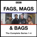 Fags, Mags, and Bags: Series 1-4 : The BBC Radio 4 comedy series - eAudiobook