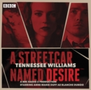 A Streetcar Named Desire : A BBC Radio full-cast dramatisation - eAudiobook