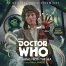 Doctor Who: The Thing from the Sea : 4th Doctor Audio Original - eAudiobook