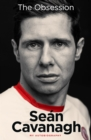 Sean Cavanagh: The Obsession : My Autobiography - Book