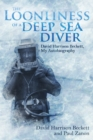 The Loonliness of a Deep Sea Diver : David Beckett, My Autobiography - Book