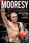 Mooresy - The Fighters' Fighter : My Autobiography - Jamie Moore - Book
