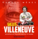 Villeneuve : His Untold Life from Berthierville to Zolder - Book