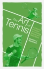 The Art of Tennis : A Collection of Creative Tennis Essays, Musings and Observations - Book