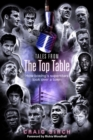 Tales from the Top Table : How Boxing's Superstars Took Over a Town - Book