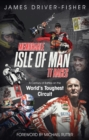 Memorable Isle of Man TT Races : A Century of Battles on the World's Toughest Circuit - Book