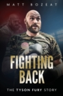 Fighting Back : The Tyson Fury Story - Book