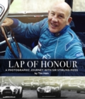 Lap of Honour : A Photographic Journey With Sir Stirling Moss - Book