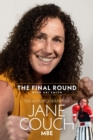 The Final Round : The Autobiography of Jane Couch - Book
