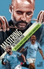 Mastering the Premier League : The Tactical Concepts behind Pep Guardiola's Manchester City - Book