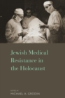 Jewish Medical Resistance in the Holocaust - Book