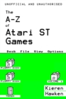 The A-Z of Atari ST Games : Volume 1 - eBook