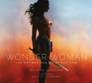 Wonder Woman : The Art and Making of the Film - Book